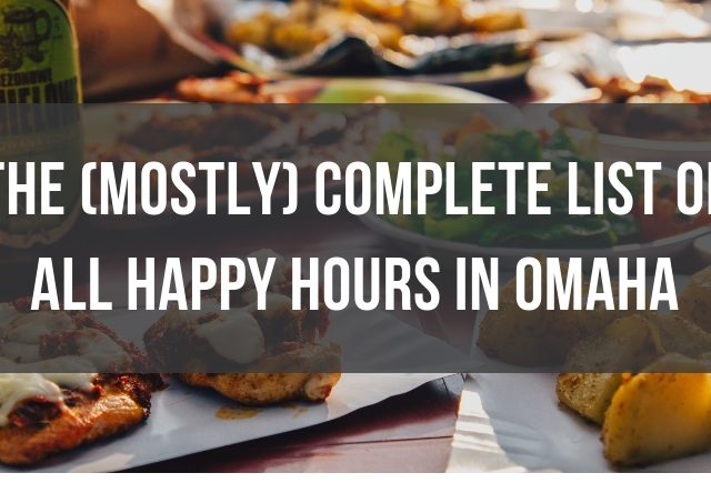 The Biggest List of Happy Hours in Omaha (220+)