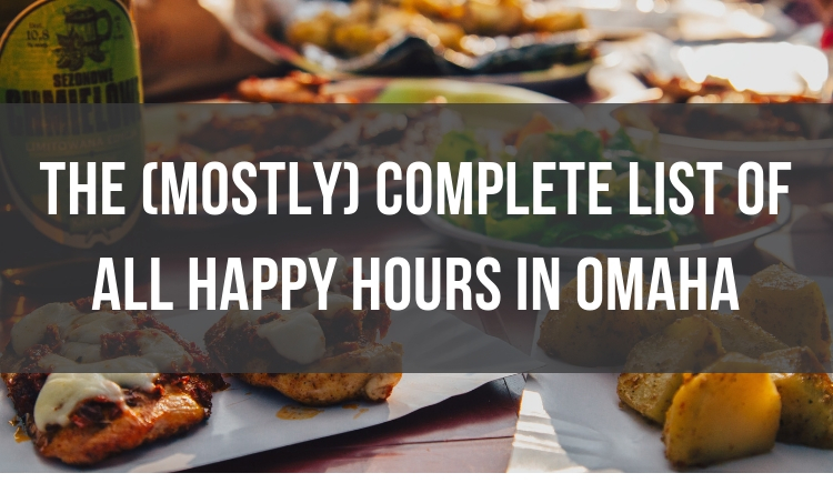 The (Mostly) Complete List of All Happy Hours in Omaha