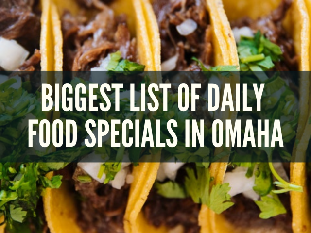 The Biggest List of Daily Food Specials in Omaha- Updated Sept. 2021